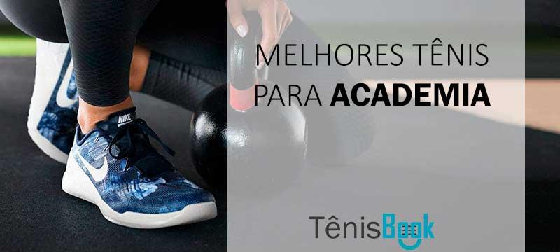 100d3f0412 Tênis para Academia  Melhores para Musculação