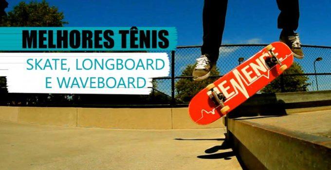 tênis para andar de skate, longboard e waveboard