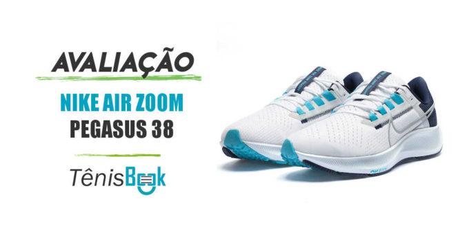 avaliação tênis nike air zoom pegasus 38
